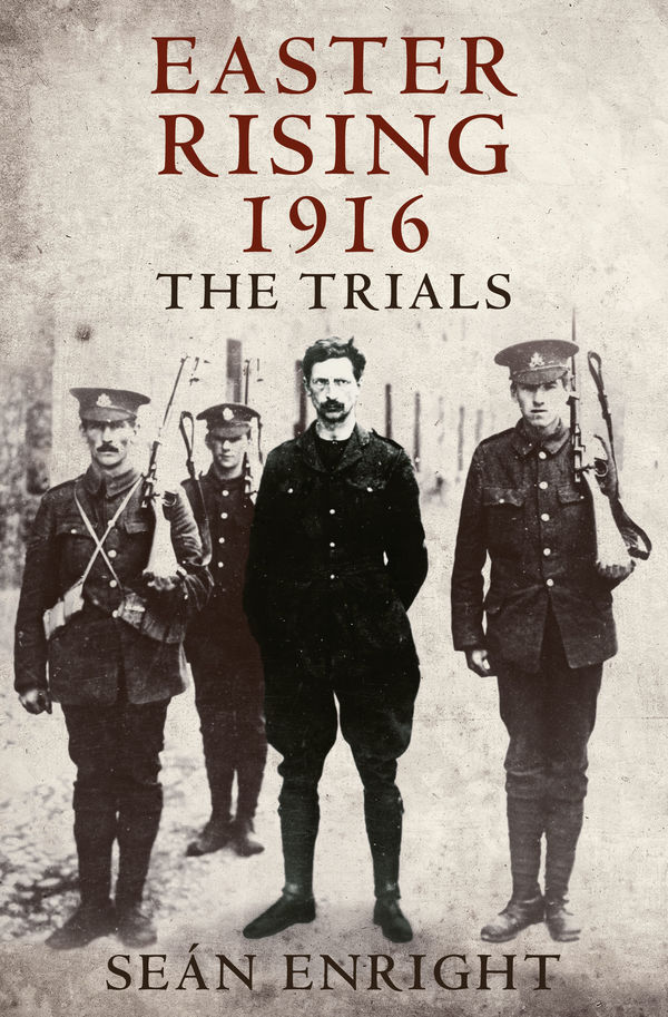 easter_rising_1916_the_trials