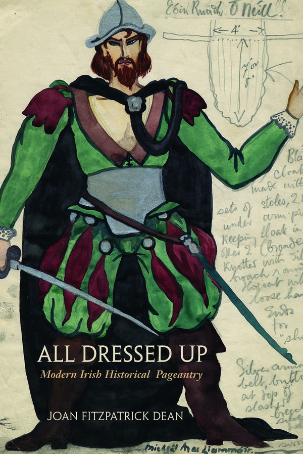 all_dressed_up_modern_irish_historical_pageantry