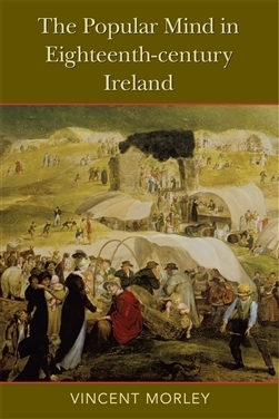 Popular Mind In Eighteenth Century Ireland