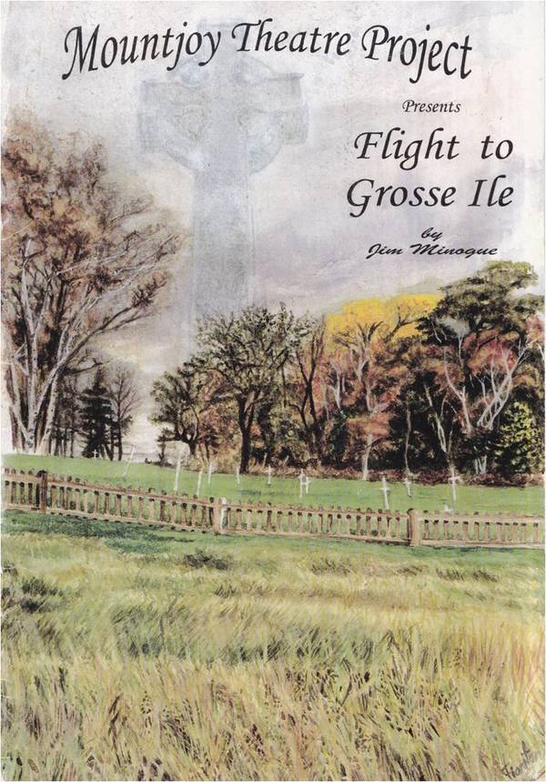 Theatre Program for Jim Minogue's Flight to Grosse Ile. Mountjoy Theatre Project, 1999.