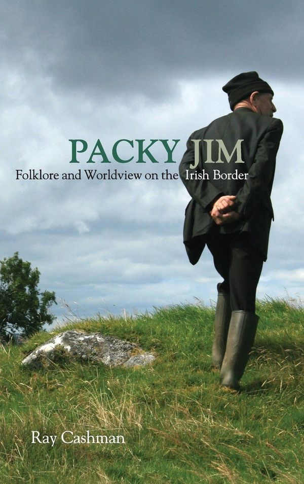 Packy Jim Folkore And Worldview On The Irish Border