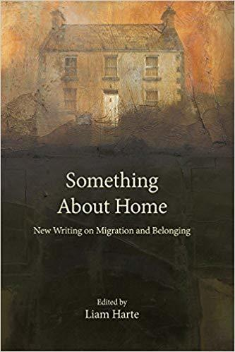 Something About Home New Writing On Migration And Belonging