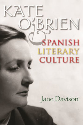 Kate O Brien And Spanish Literary Culture